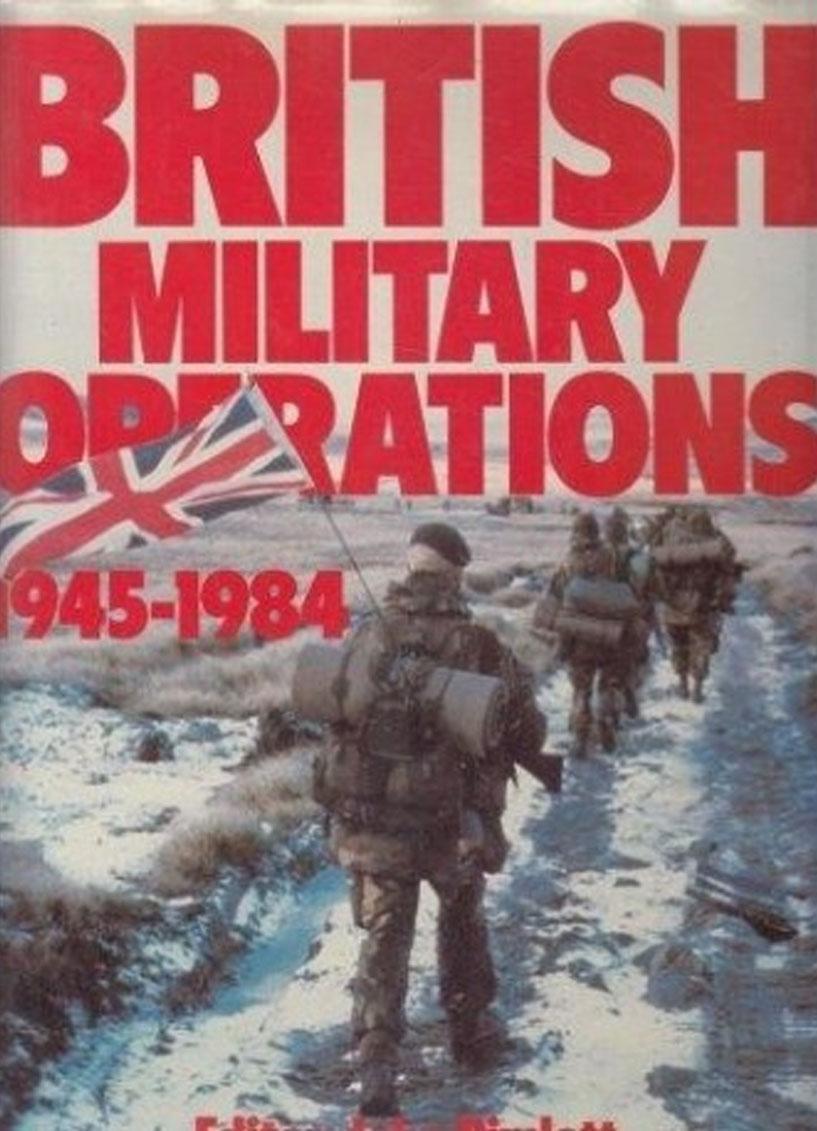 British Military Operations 1945 - 1984 Book