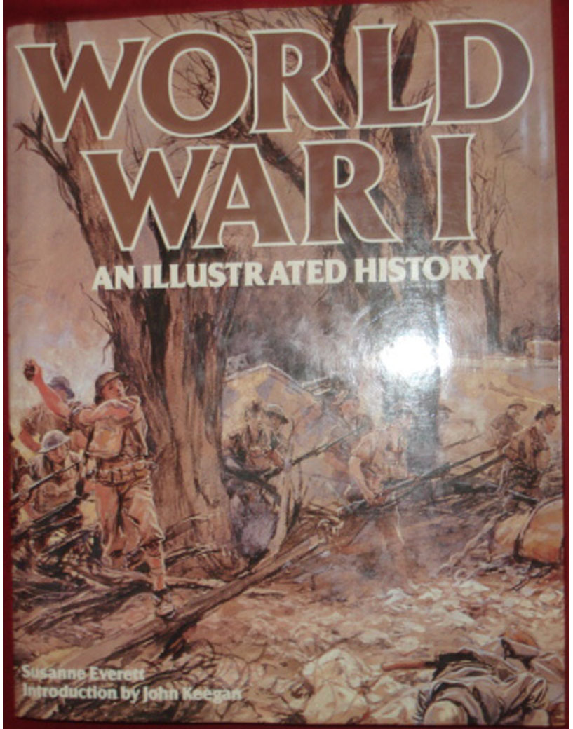 World War I: An Illustrated History Book