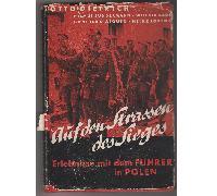 Auf Den Straßen Des Sieges Erlebnisse Mit Dem Führer in Polen by