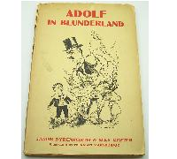 Anti German propaganda WW2 Adolf in Blunderland book