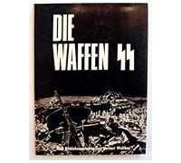 Die Waffen SS Eine Bilddokumentation