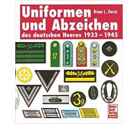 Uniformen und Abzeichen des Deutschen Heeres 1933-1945