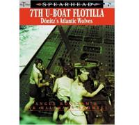7th U-Boat Flotilla: Doenitz's Atlantic Wolves